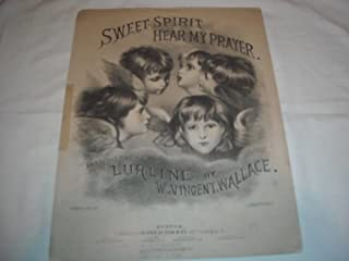 SWEET SPIRIT HEAR MY PRAYERW. WALLACE 1860 SPLIT SEAM T SHEET MUSIC 316