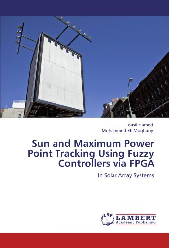 Sun and Maximum Power Point Tracking Using Fuzzy Controllers via FPGA: In Solar Array Systems