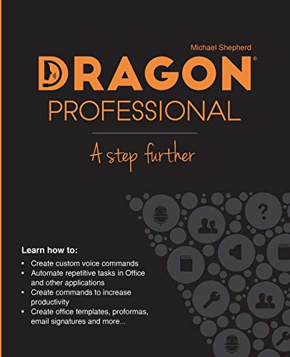 Dragon Professional - A Step Further: Automate virtually any task on your PC by voice