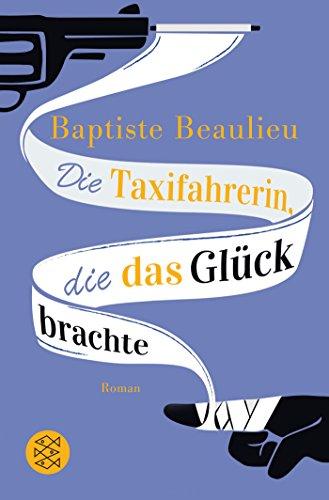Die Taxifahrerin, die das Glück brachte: Roman