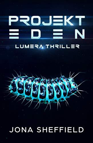 Projekt Eden: Lumera Thriller (Lumera Expedition 4)