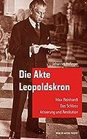 Die Akte Leopoldskron: Max Reinhardt - Das Schloss - Arisierung und Restitution