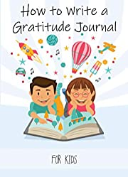 How to Write a Gratitude Journal for Kids