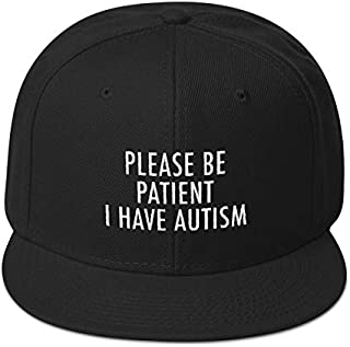 Please Be Patient I Have Autism Embroidered Snapback Hat