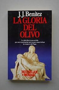 La gloria del olivo par J.J. Benítez