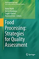 Food Processing: Strategies for Quality Assessment (Food Engineering Series)