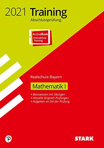 STARK Training Abschlussprüfung Realschule 2021 - Mathematik I - Bayern: Ausgabe mit ActiveBook