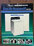 Whirlpool Automatic Washer (Direct Drive) Do-It-Yourself Repair Manual
