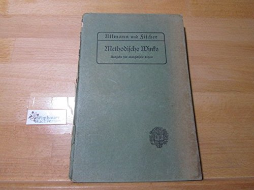 Methodische Winke zur unterrichtlichen Durchführung der allgemeinen Bestimmungen vom 15. October 1872 und der