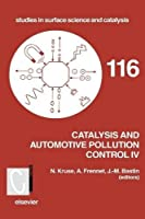 Catalysis and Automotive Pollution Control IV (Volume 116) (Studies in Surface Science and Catalysis (Volume 116))
