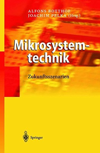 Mikrosystemtechnik: Zukunftsszenarien (VDI-Buch)