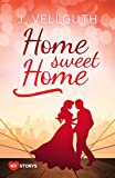 Home Sweet Home: Liebesroman (New York Lovestorys 1)