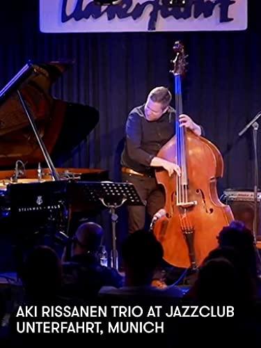 Aki Rissanen Trio at Jazzclub Unterfahrt, Munich