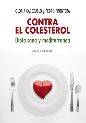 Contra el colesterol: dieta sana y mediterránea (Libros Singulares (Ls))