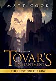 Tovar's Enchantment: The Hunt for the King