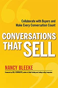 Conversations That Sell: Collaborate with Buyers and Make Every Conversation Count by [Nancy Bleeke]