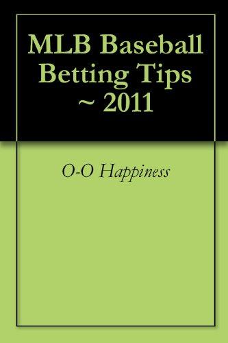 MLB Baseball Betting Tips ~ 2011 (English Edition)