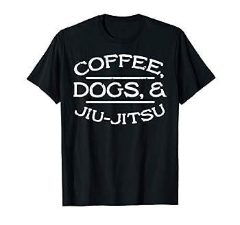 Coffee Dogs Jiu Jitsu BJJ Sports Brazilian Martial Arts Gift T-Shirt