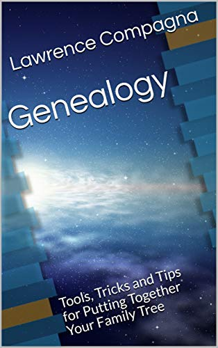 Genealogy: Tools, Tricks and Tips for Putting Together Your Family Tree (English Edition)