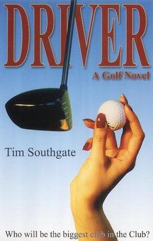 Driver: A Golf Novel