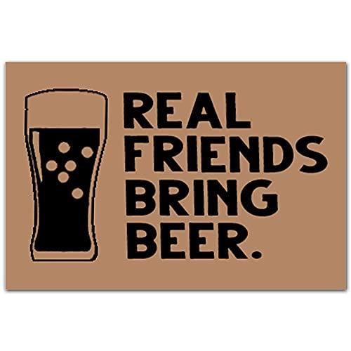 TIANTURNM Felpudos Entrada casa Amigos Reales traen Cerveza Divertido Felpudo Interior y Exterior cálido Regalo de casa Alfombra de Bienvenida Regalo de cumpleaños para Amantes de la Cerveza