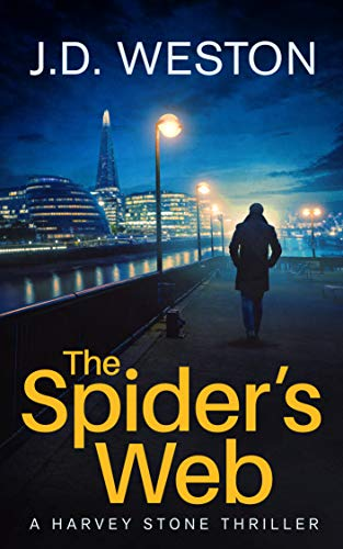 The Spider's Web: A British Detective Crime Thriller (The Harvey Stone Crime Thriller Series Book 2) by [J.D.  Weston]