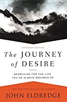 The Journey of Desire: Searching for the Life You've Always Dreamed Of