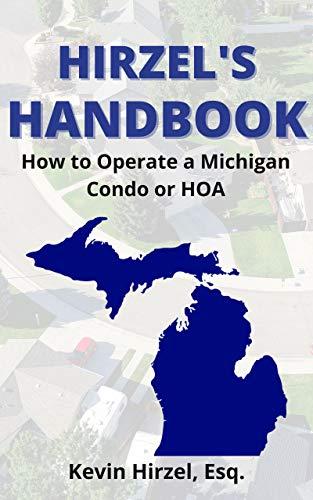 Hirzel\'s Handbook: How To Operate A Michigan Condo or HOA (English Edition)