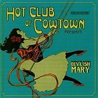 Dev'lish Mary by Hot Club Of Cowtown (2000-09-25)