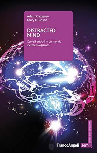 Distracted mind: Cervelli antichi in un mondo ipertecnologizzato