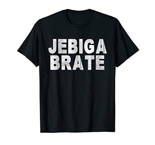 Jebiga Brate - Lustiges Balkan Jugo Jugoslawien T-Shirt