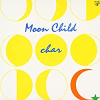 Moon Child (Mini Lp Sleeve) by Char (2004-07-22)