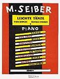 LEICHTE TAENZE 1 - arrangiert für Klavier [Noten / Sheetmusic] Komponist: SEIBER MATYAS