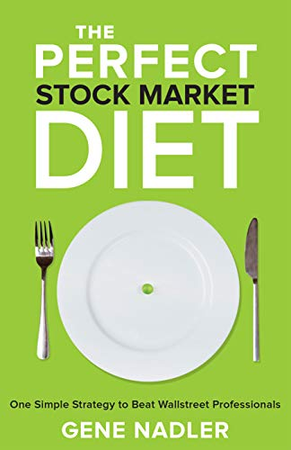 The Perfect Stock Market Diet: One Simple Strategy to Beat Wallstreet Professionals (English Edition)