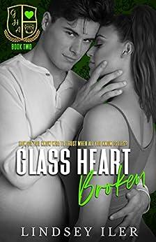 Glass Heart Broken: A Dark High School Bully Romance (Glass Heart Academy Book 2) by [Lindsey Iler, Katie Mac]