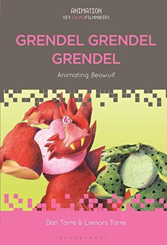 Grendel Grendel Grendel: Animating Beowulf (Animation: Key Films/Filmmakers)