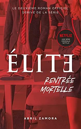Élite (la série Netflix) - Rentrée mortelle (French Edition)