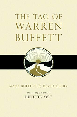 The Tao of Warren Buffett: Warren Buffett's Words of Wisdom