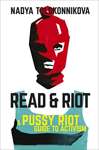 Read and Riot: A Pussy Riot Guide to Activism (English Edition)