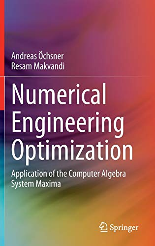 Numerical Engineering Optimization: Application of the Computer Algebra System Maxima