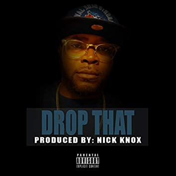 Drop That (feat. Shi Prince)
