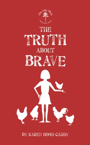 The Truth About Brave (The Wild Place Adventure Series)