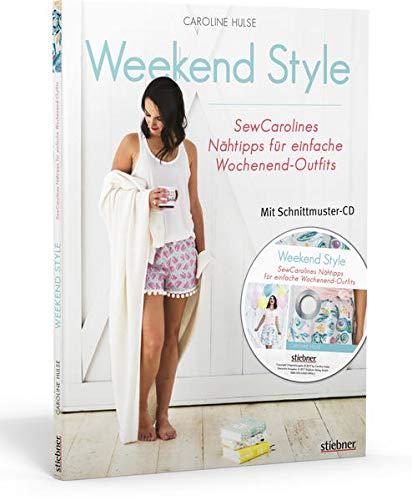 Weekend Style Sommerkleidung nähen lernen: Kleider, Röcke, Hosen, Shirts und Taschen ganz einfach selber nähen. Mit Schnittmustern in den Größen XS bis XXL.