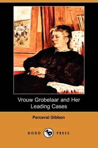 Vrouw Grobelaar and Her Leading Cases (Dodo Press)
