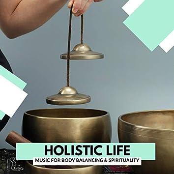 Holistic Life - Music For Body Balancing & Spirituality