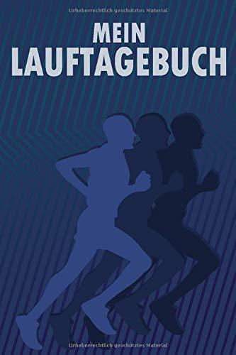 Mein Lauftagebuch: Lauftraining I Lauflogbuch I Trainingstagebuch laufen I Lauf Tagebuch I Lauftechnik I Laufanalyse I Laufsport Joggen für Anfänger I DIN A5 I 120 Seiten