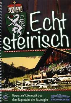 Echt steirisch - arrangiert für Steirische Handharmonika - Diat. Handharmonika - mit CD [Noten/Sheetmusic] Komponist : STOAKOGLER