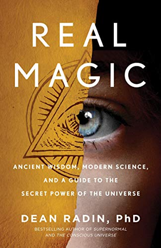 Compare Textbook Prices for Real Magic: Ancient Wisdom, Modern Science, and a Guide to the Secret Power of the Universe 1st Edition Edition ISBN 9781524758820 by Radin PhD, Dean