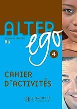 Alter ego. Cahier d'activitès. Per le Scuole superiori: Alter Ego 4. Niveau B2. Cahier D'Exercices: Alter Ego 4 - Cahier d'activités