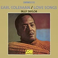 Love Songs by EARL / TAYLOR,BILLY COLEMAN (2013-07-30)